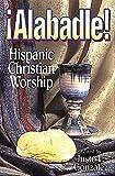 Alabadle!: Hispanic Christian Worship (0687010322) by Justo L. Gonzalez