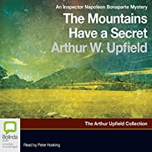 The Mountains Have a Secret: An Inspector Napoleon Bonaparte Mystery, Book 12 Audiobook by Arthur W. Upfield Narrated by Peter Hosking