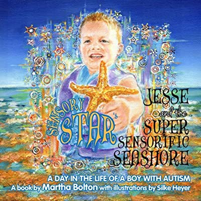 Jesse and the Super Sensorific Seashore - A Day in the Life of a Boy with Autism -