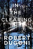 In the Clearing (Tracy Crosswhite Book 3) (kindle edition)