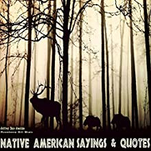 Native American Sayings & Quotes Audiobook by Jeffrey Jeschke Narrated by  StrawberryHill Music, Rae Zander