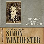 Alice Behind Wonderland | Simon Winchester