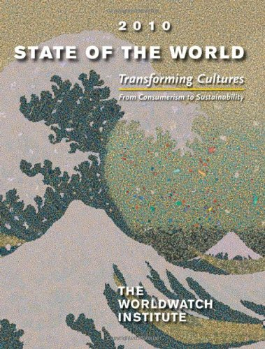 State of the World 2010: Transforming Cultures: From...