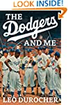 The Dodgers and Me: The Inside Story