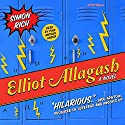 Elliot Allagash: A Novel Audiobook by Simon Rich Narrated by Paul Michael Garcia