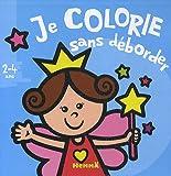 echange, troc Nadine Piette - Je colorie sans déborder Fée : 2-4 ans
