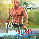 Taken by the Alpha | Georgette St. Clair