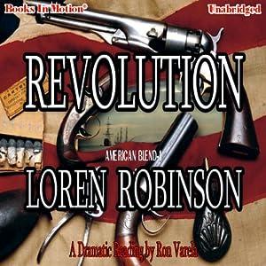 Revolution: American Blend Series, Book 1 | [Loren Robinson]