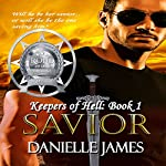 Savior: The Keepers of Hell, Book 1 | Danielle James