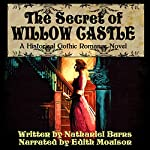 The Secret of Willow Castle - A Historical Gothic Romance Novel | Nathaniel Burns