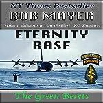 Eternity Base   Bob Mayer