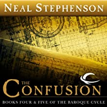 The Confusion: Books Four & Five of The Baroque Cycle Audiobook by Neal Stephenson Narrated by Simon Prebble, Katherine Kellgren, Kevin Pariseau, Neal Stephenson