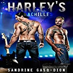 Harley's Achilles: The Rock Series, Book 3 | Sandrine Gasq-Dion