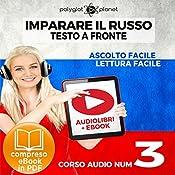 Imparare il Russo - Lettura Facile - Ascolto Facile - Testo a Fronte: Russo Corso Audio Num. 3 [Learn Russian - Parallel Text: Russian Audio Course Num. 3] |  Polyglot Planet
