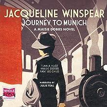 Journey to Munich: A Maisie Dobbs Mystery, Book 12 | Livre audio Auteur(s) : Jacqueline Winspear Narrateur(s) : Julie Teal