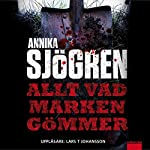 Allt vad marken gömmer [Down in the Ground] | Annika Sjögren
