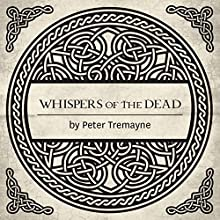 Whispers of the Dead: A Mystery of Ancient Ireland (       UNABRIDGED) by Peter Tremayne Narrated by Caroline Lennon