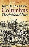 Columbus: the Accidental Hero (Kindle…