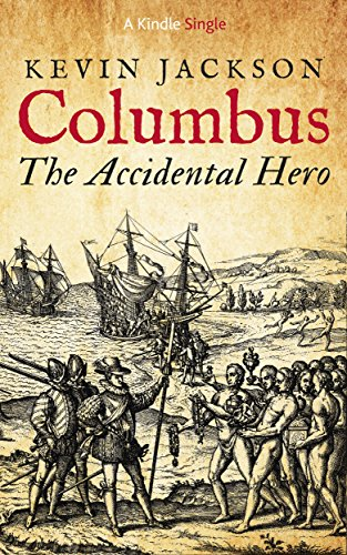 Kevin Jackson - Columbus: the Accidental Hero (Kindle Single) (English Edition)