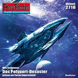 Das Polyport-Desaster (Perry Rhodan 2716) Hörbuch