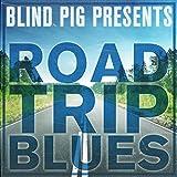 Blind Pig Presents: Road Trip Blues