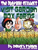 Visit Garden Box Farms (Buster Bee's Adventures Series #4, The Bugville Critters, Deluxe Edition)