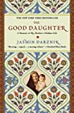 The Good Daughter: A Memoir of My Mothers Hidden Life