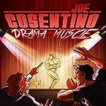 Drama Muscle: A Nicky and Noah Mystery | Joe Cosentino