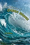 The Science of Ocean Waves: Ripples, Tsunamis, and Stormy Seas