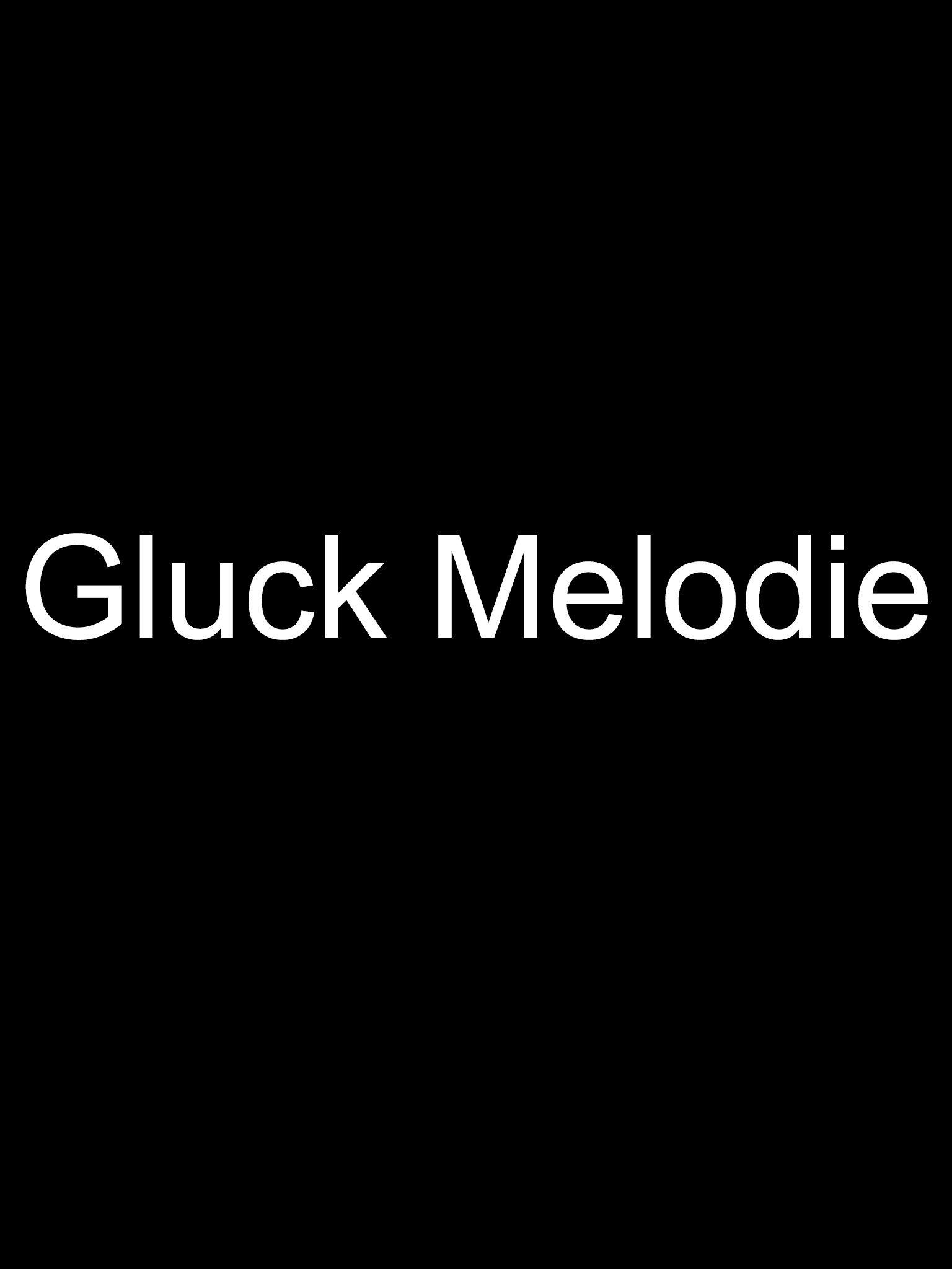 Gluck Melodie