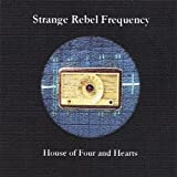 House of Four & Hearts ~ Strange Rebel Frequency