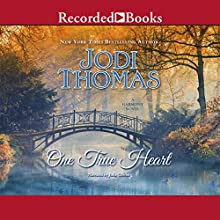 One True Heart (       UNABRIDGED) by Jodi Thomas Narrated by Julia Gibson