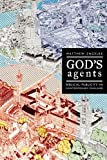 God's Agents: Biblical Publicity in Contemporary England (Anthropology of Christianity)