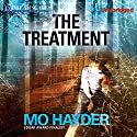 The Treatment Audiobook by Mo Hayder Narrated by Damien Goodwin