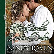 Miss Amelia Lands a Duke: The Caversham Chronicles Book 0 | Sandy Raven