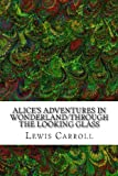Lewis Carroll Alice's Adventures in Wonderland/Through the Looking Glass
