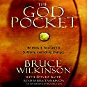 The God Pocket: He owns it. You carry it. Suddenly, everything changes. Audiobook by Bruce Wilkinson, David Kopp Narrated by Bruce Wilkinson