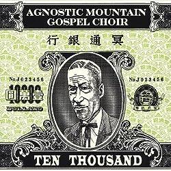 Agnostic Mountain Gospel Choir - Ten Thousand