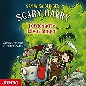 Totgesagte leben länger (Scary Harry 2) | Sonja Kaiblinger