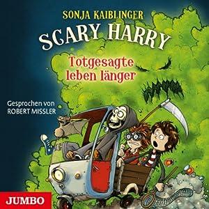 Totgesagte leben länger (Scary Harry 2) Hörbuch