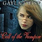 Call of the Vampire: The Vanderlind Castle, Book 1 | Gayla Twist