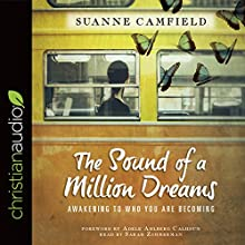 The Sound of a Million Dreams: Awakening to Who You Are Becoming Audiobook by Suanne Camfield Narrated by Sarah Zimmerman
