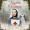 Together for Christmas Audiobook by Carol Rivers Narrated by Helen Dickens