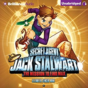 The Mission to Find Max: Egypt: Secret Agent Jack Stalwart, Book 14   [Elizabeth Singer Hunt]
