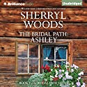 The Bridal Path: Ashley: The Bridal Path, Book 2 (       UNABRIDGED) by Sherryl Woods Narrated by Amy McFadden