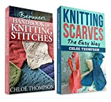 """(2 BOOK BUNDLE) """"Beginners Handbook Of Knitting Stitches"""" and """"How to Knit Scarves"""": Learn How to Knit Quick and Easy"""