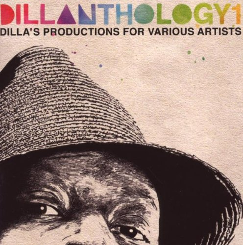 Dillanthology: J Dilla'S Production For