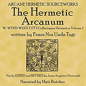 The Hermetic Arcanum W. Wynn Westcott's Collectanea Hermetica Volume 1 Audiobook