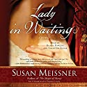 Lady in Waiting: A Novel (       UNABRIDGED) by Susan Meissner Narrated by Samantha Eggar, Donna Rawlins