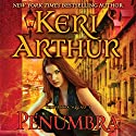 Penumbra: The Spook Squad, Book 3 (       UNABRIDGED) by Keri Arthur Narrated by Molly Elston